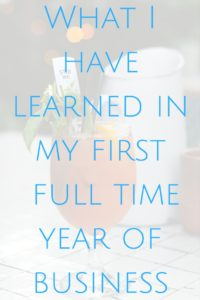 What I have learned in my first full time year in business