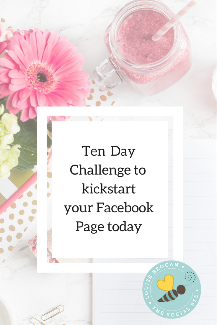ten day Facebook challenge, improve your FAcebook page, how to grow your Facebook page, how to increase Facebook followers