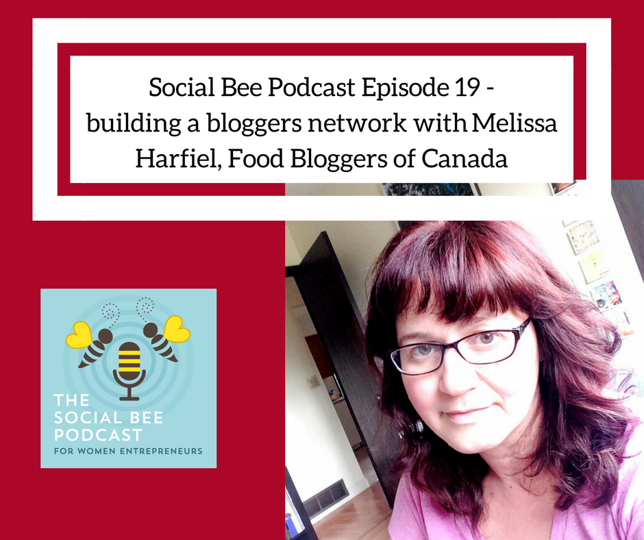 Building a blogging business with Food Bloggers ofCAnada Melissa Hartfiel, podcast for women entrepreneurs