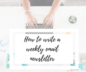 how to write email weekly, start email marketing, email newsletter,