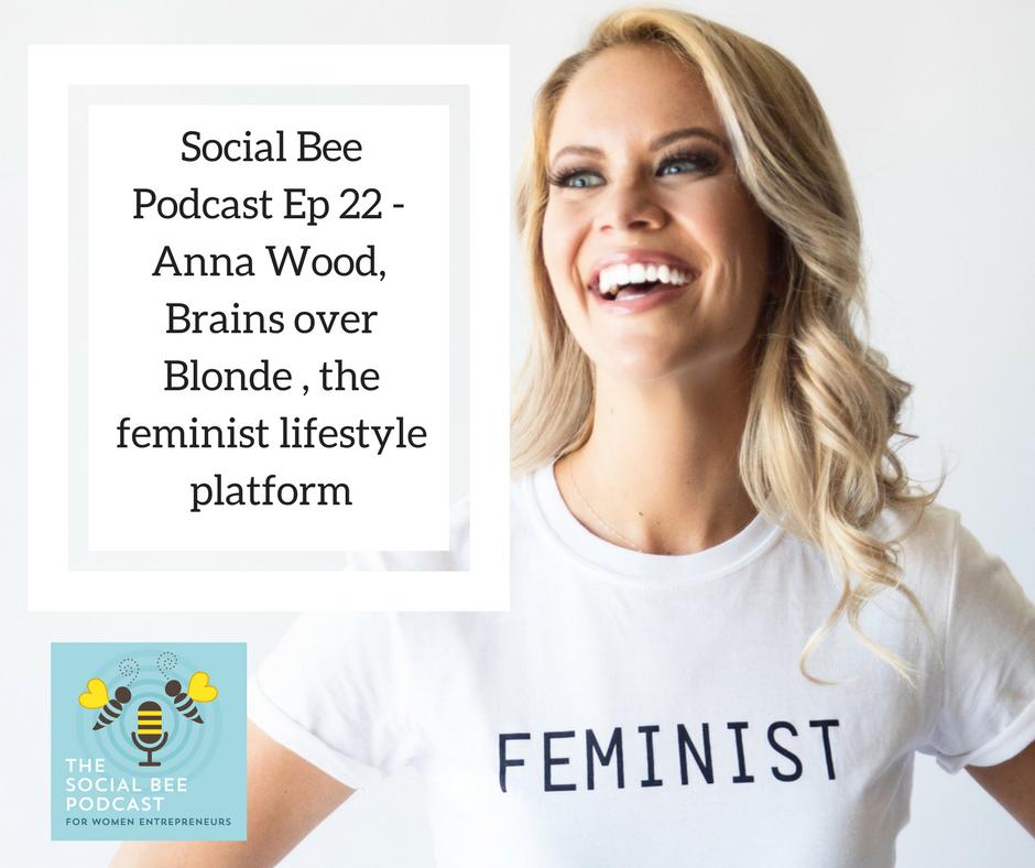 Anna Wood, feminist lifestyle platform podcast episode 22