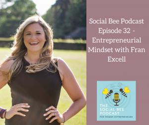 mindset for entrepreneurs,  fran excell, social bee podcast