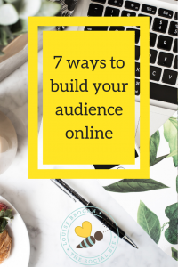 start building your online business, online audience, social media, 7 ways to grow