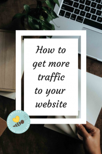 are you making the most from your website? how to get more traffic to your website and stay there