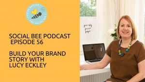 Build your brand story podcast with Lucy Eckley