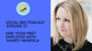 women entrepreneurs podcast with Mandy HAmerla - hiring your first employee for entrepreneurs