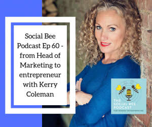HEad of Marketing to Entrepreneur Podcast for Women with Kerry Coleman