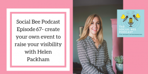 Helen Packham on creating events to raise your visibility