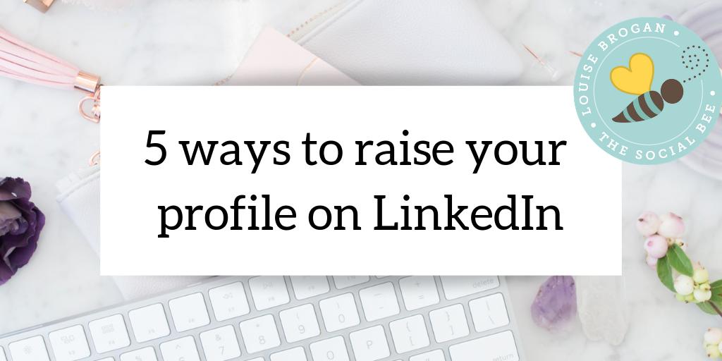 5 ways to raise your profile on LinkedIn for women entrepreneurs