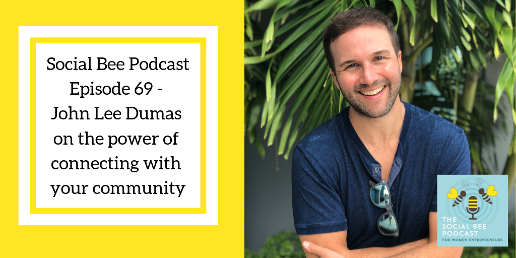 John Lee Dumas on the power of connecting with your community