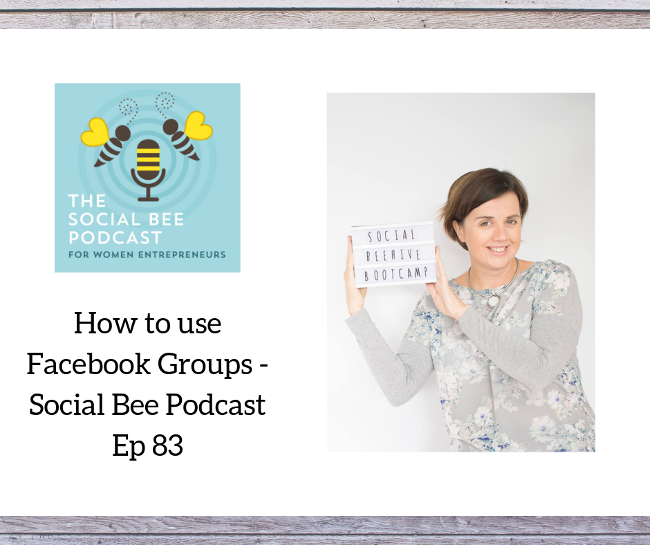 Facebook groups for business - Social Bee Podcast for entrepreneurs