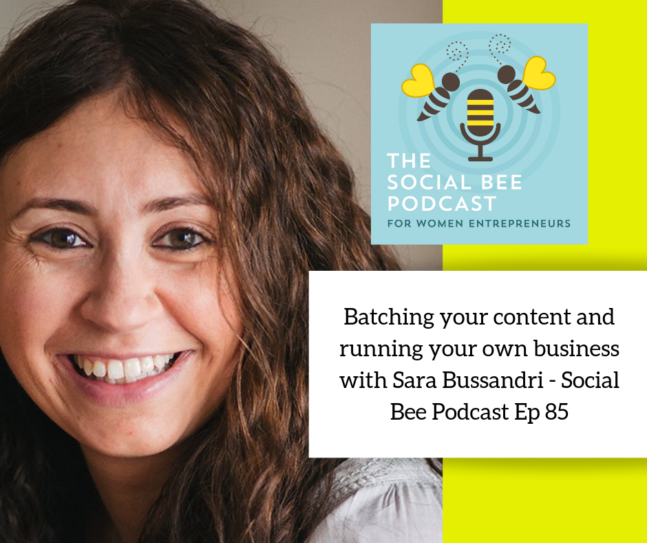 Sara Bussandri, copywriter, content batcher and podcast guest - Social Bee Podcast