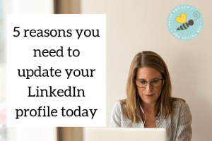 5 reasons to update your linkedin profile