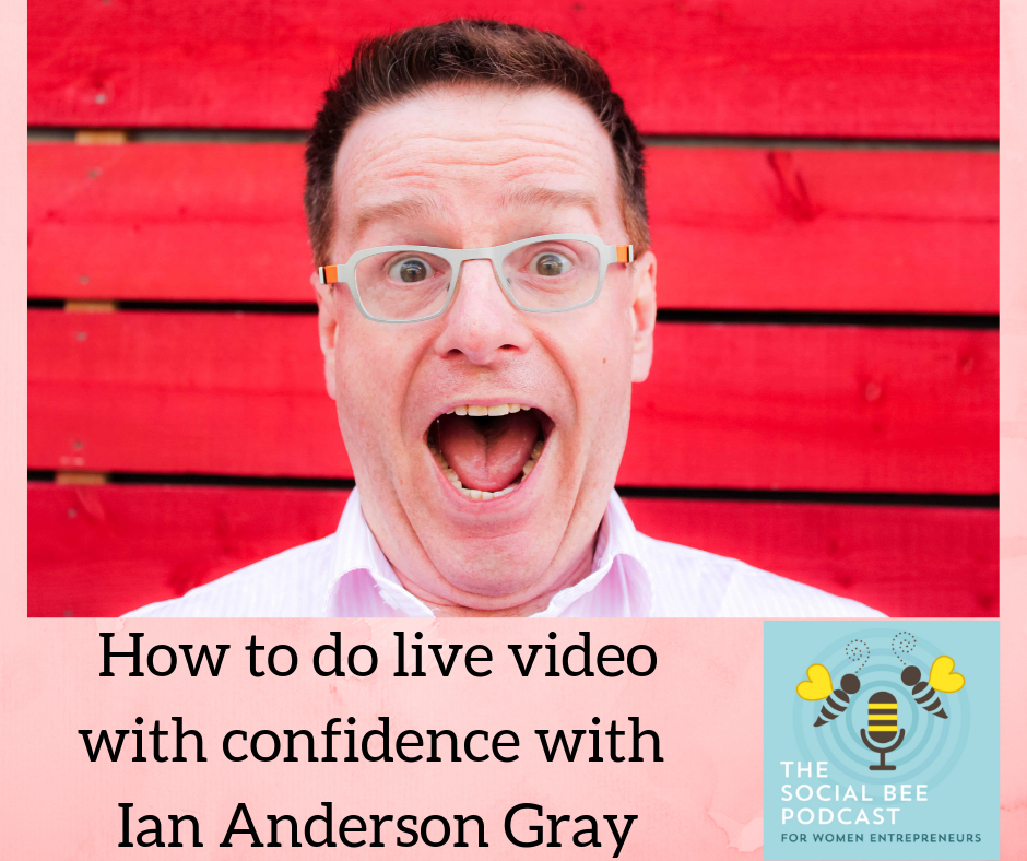 Live video with Ian Anderson Gray - Social Bee Podcast