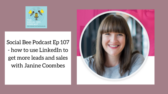 Social Bee Podcast Episode 107 with Janine Coombes