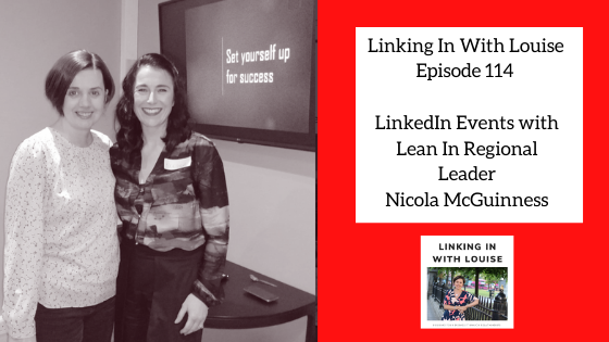Lean In Regional leader Nicola McGuinness on Linking In with Louise Podcast