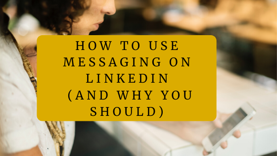 how to use messaging on LinkedIn