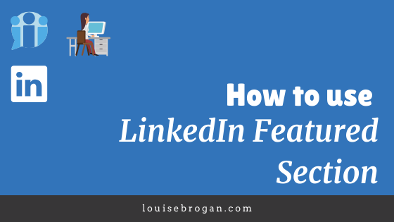 How to use the LinkedIn featured section