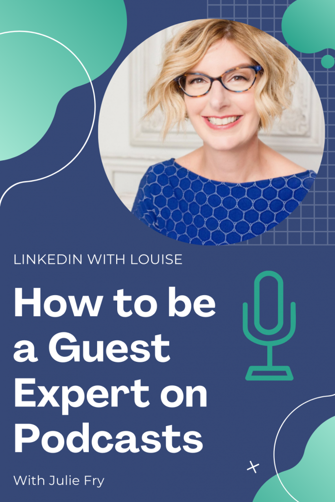 LinkedIn with Louise - podcast guest expert with Julie Fry