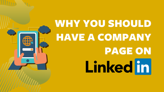 why you should have a company page on LinkedIn