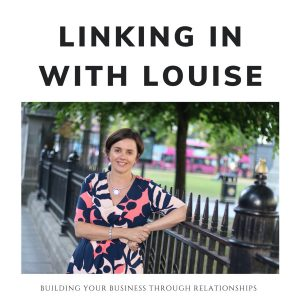 LinkedIn with Louise Podcast